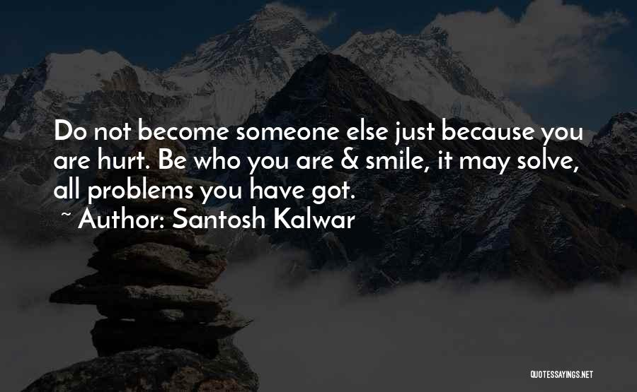 Problems And Smile Quotes By Santosh Kalwar