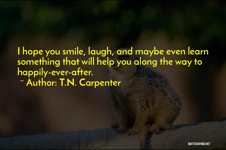 Problems And Smile Quotes By T.N. Carpenter