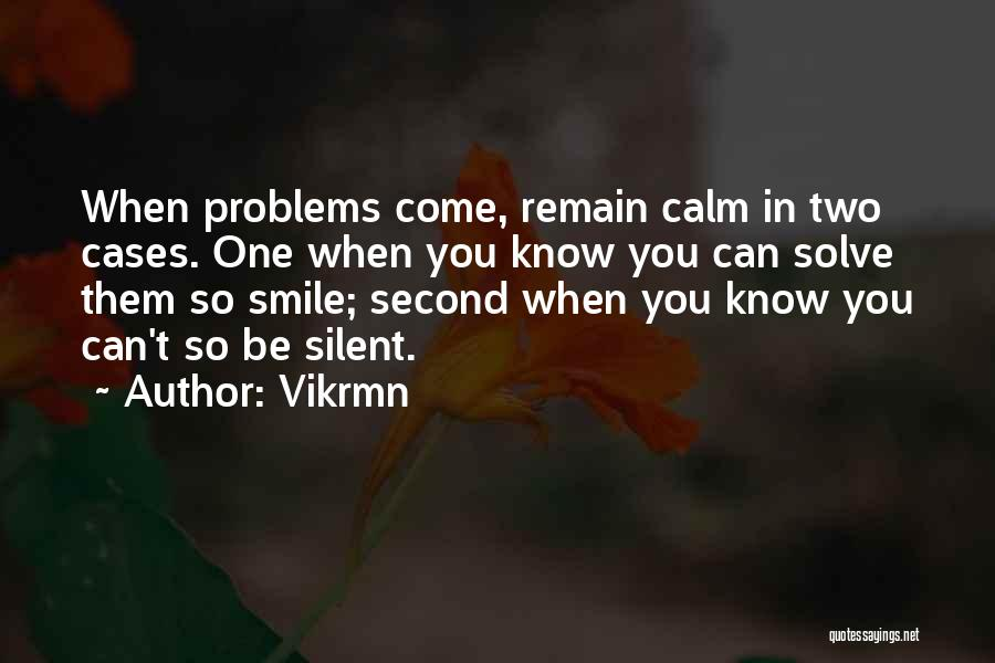 Problems And Smile Quotes By Vikrmn