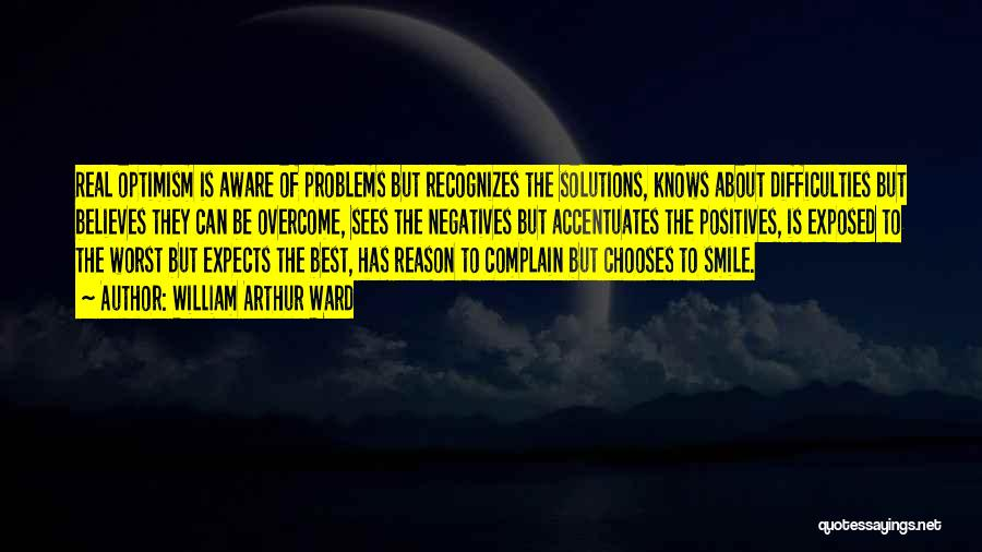 Problems And Smile Quotes By William Arthur Ward