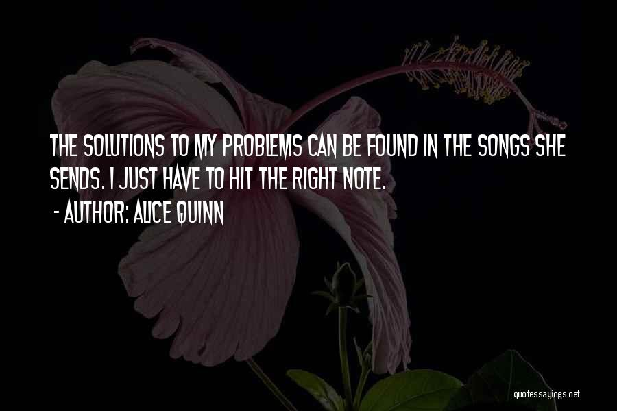 Problems Have Solutions Quotes By Alice Quinn