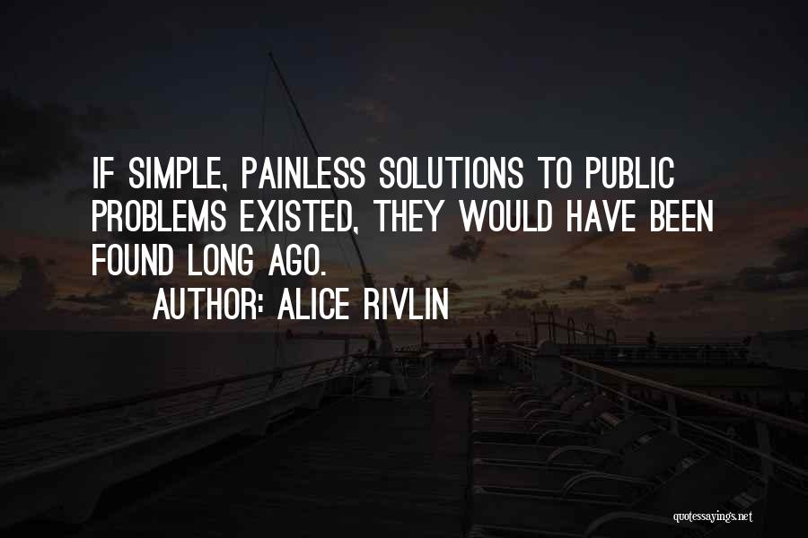 Problems Have Solutions Quotes By Alice Rivlin