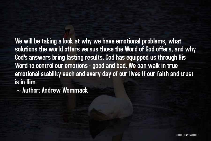 Problems Have Solutions Quotes By Andrew Wommack
