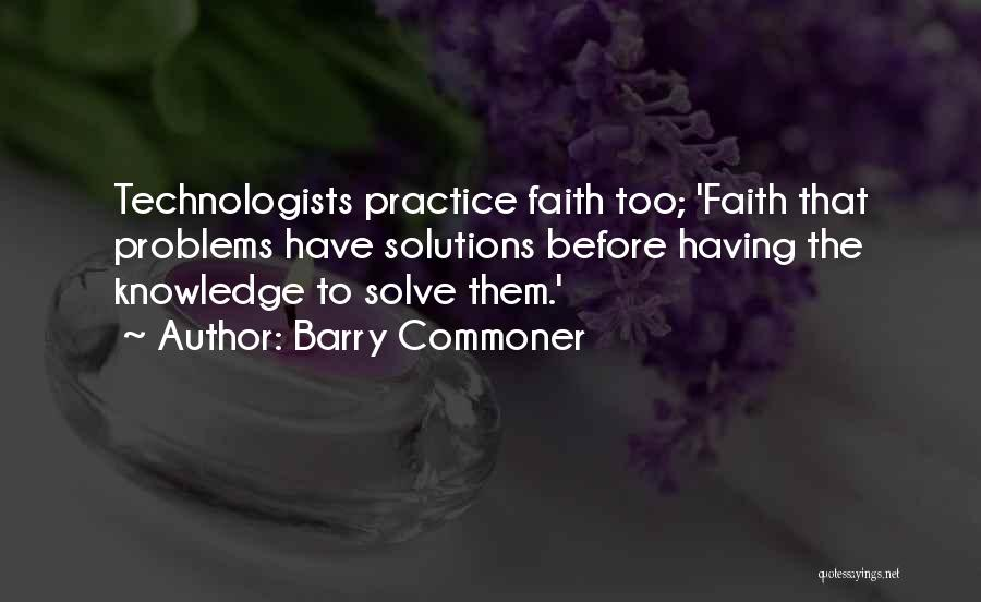 Problems Have Solutions Quotes By Barry Commoner