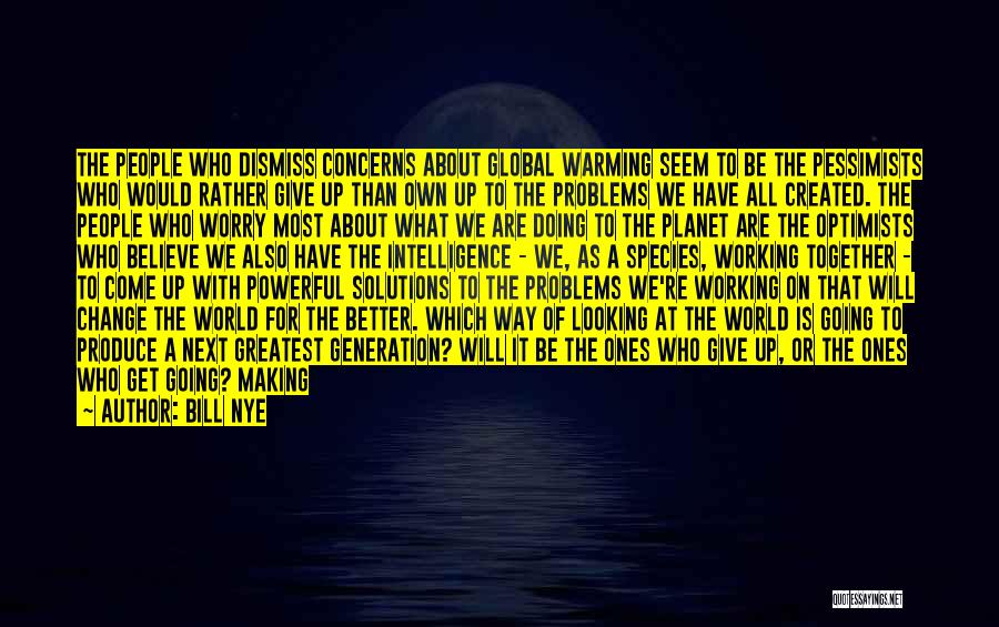Problems Have Solutions Quotes By Bill Nye