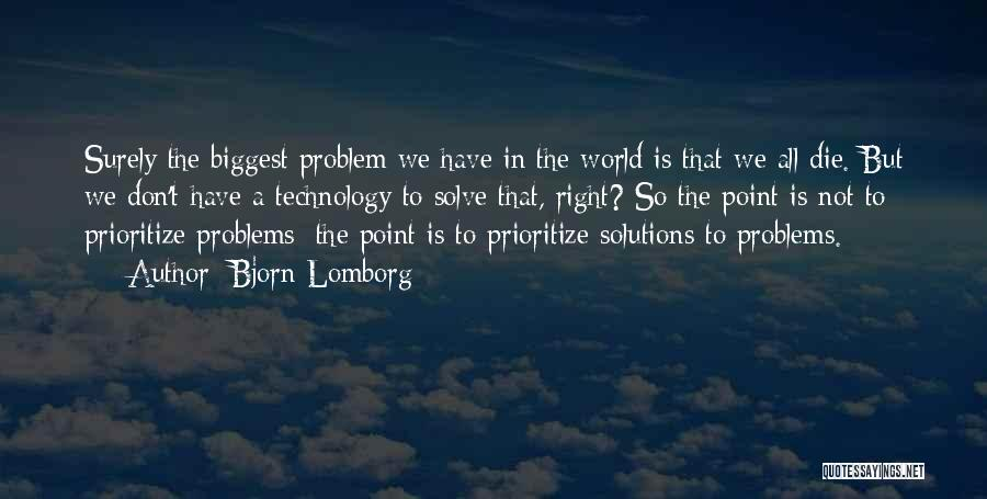 Problems Have Solutions Quotes By Bjorn Lomborg