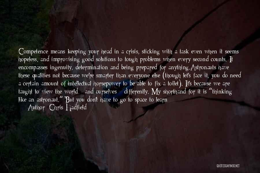 Problems Have Solutions Quotes By Chris Hadfield