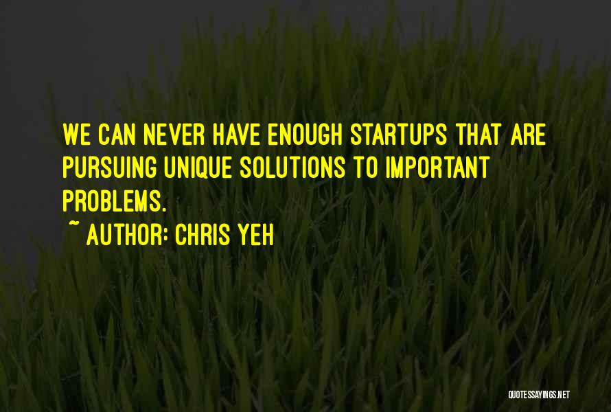 Problems Have Solutions Quotes By Chris Yeh