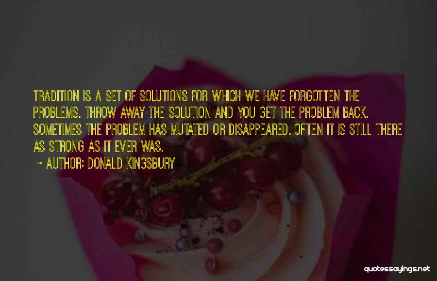 Problems Have Solutions Quotes By Donald Kingsbury