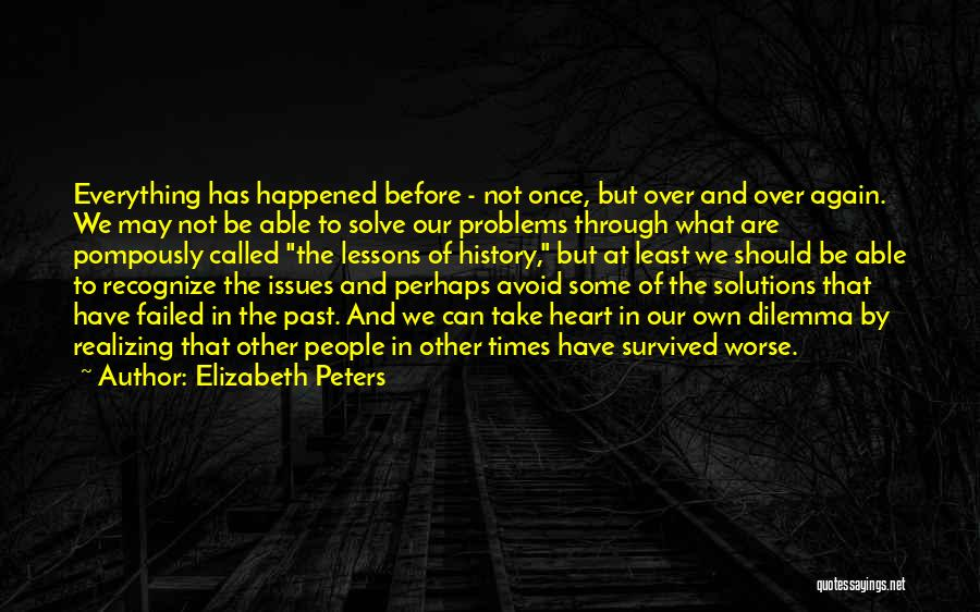 Problems Have Solutions Quotes By Elizabeth Peters
