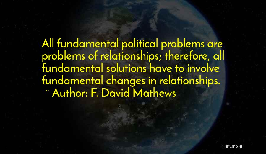 Problems Have Solutions Quotes By F. David Mathews