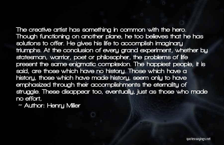 Problems Have Solutions Quotes By Henry Miller