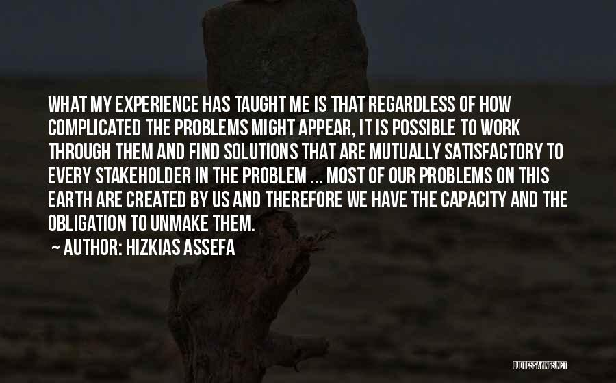 Problems Have Solutions Quotes By Hizkias Assefa