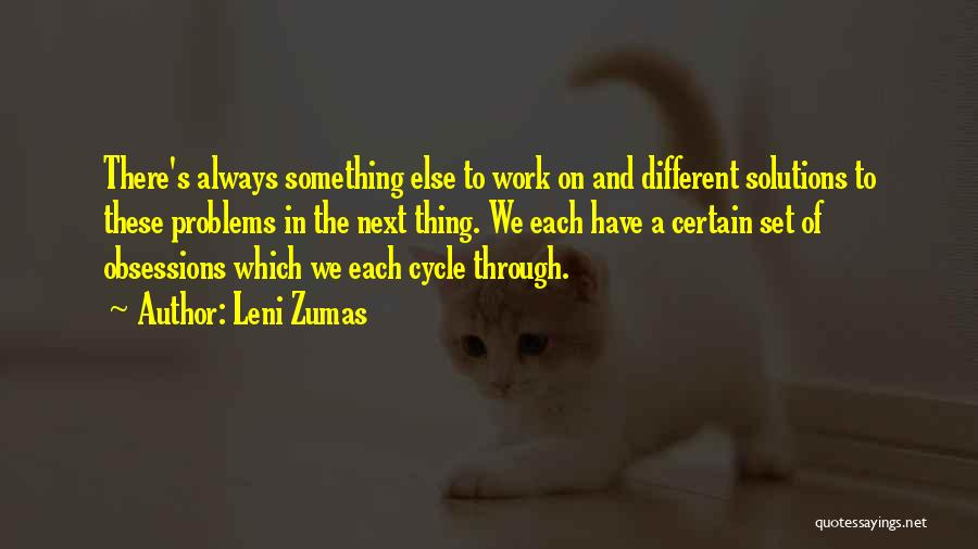 Problems Have Solutions Quotes By Leni Zumas