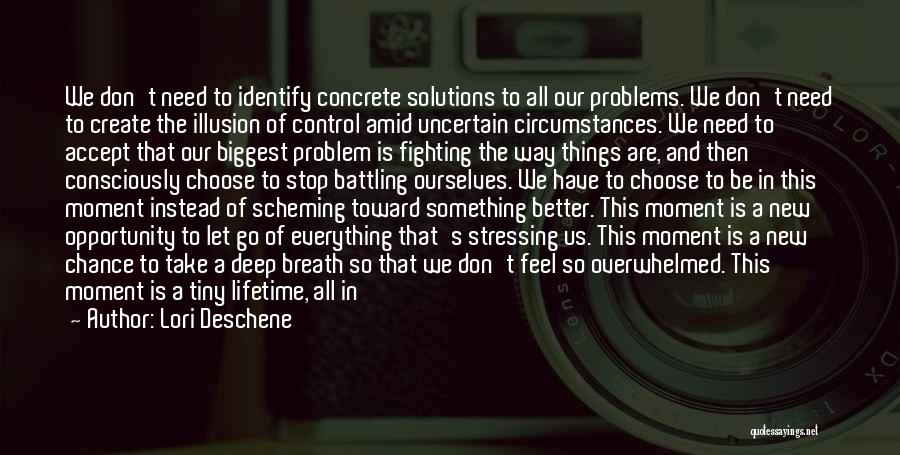 Problems Have Solutions Quotes By Lori Deschene
