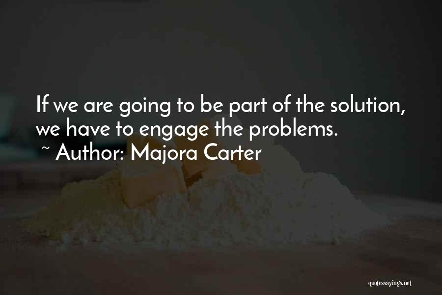 Problems Have Solutions Quotes By Majora Carter