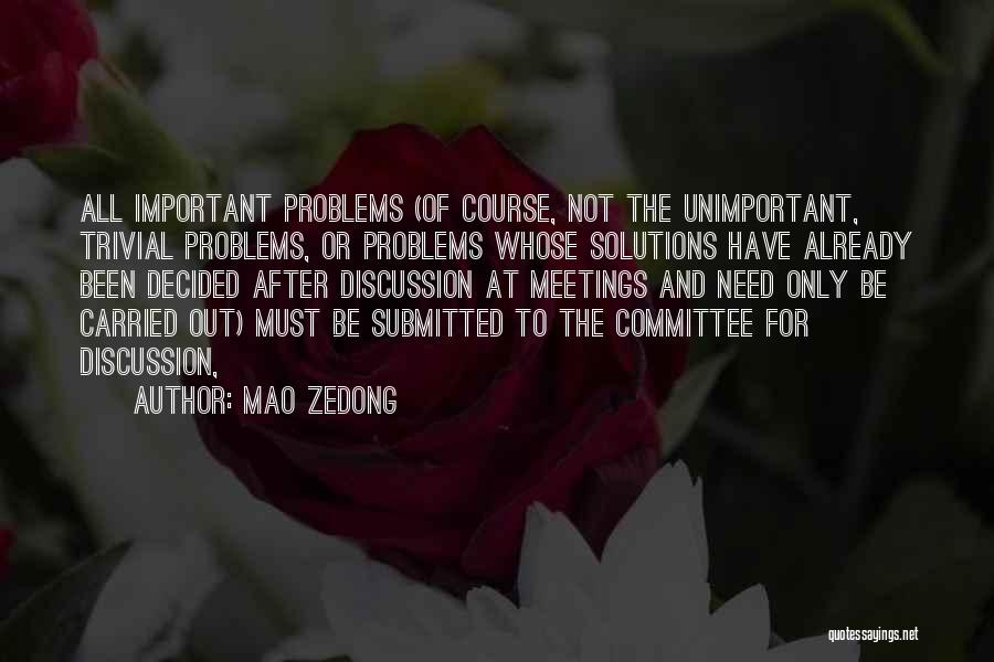 Problems Have Solutions Quotes By Mao Zedong