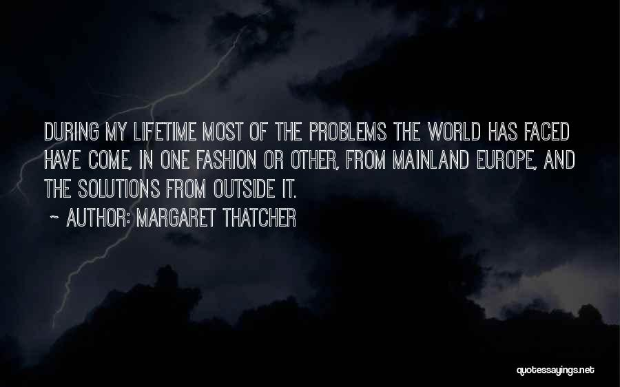 Problems Have Solutions Quotes By Margaret Thatcher