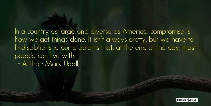 Problems Have Solutions Quotes By Mark Udall