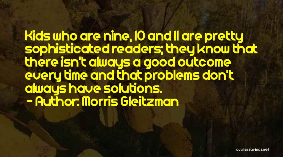 Problems Have Solutions Quotes By Morris Gleitzman