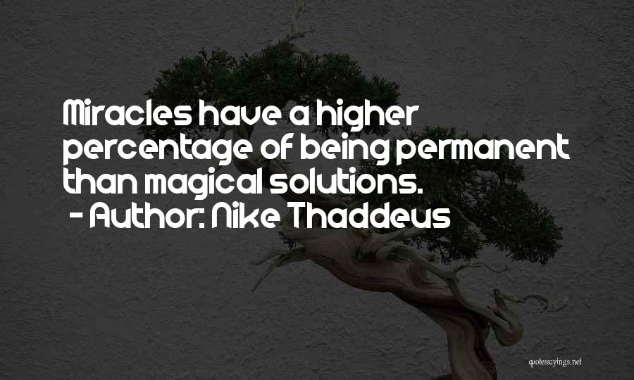 Problems Have Solutions Quotes By Nike Thaddeus