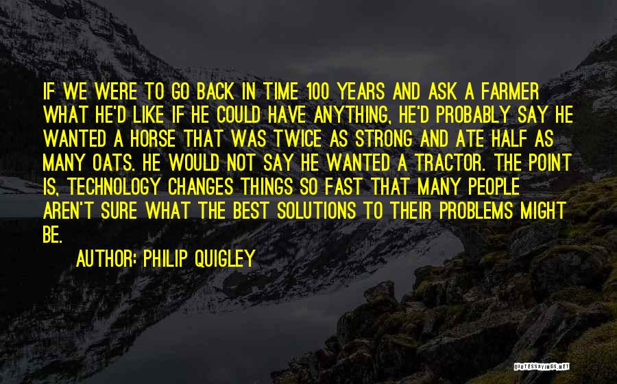 Problems Have Solutions Quotes By Philip Quigley
