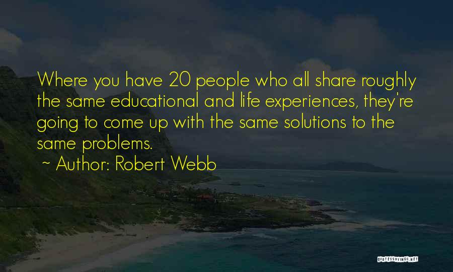 Problems Have Solutions Quotes By Robert Webb