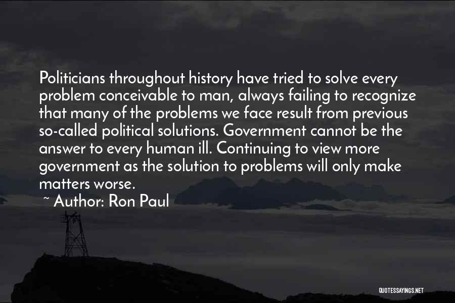 Problems Have Solutions Quotes By Ron Paul