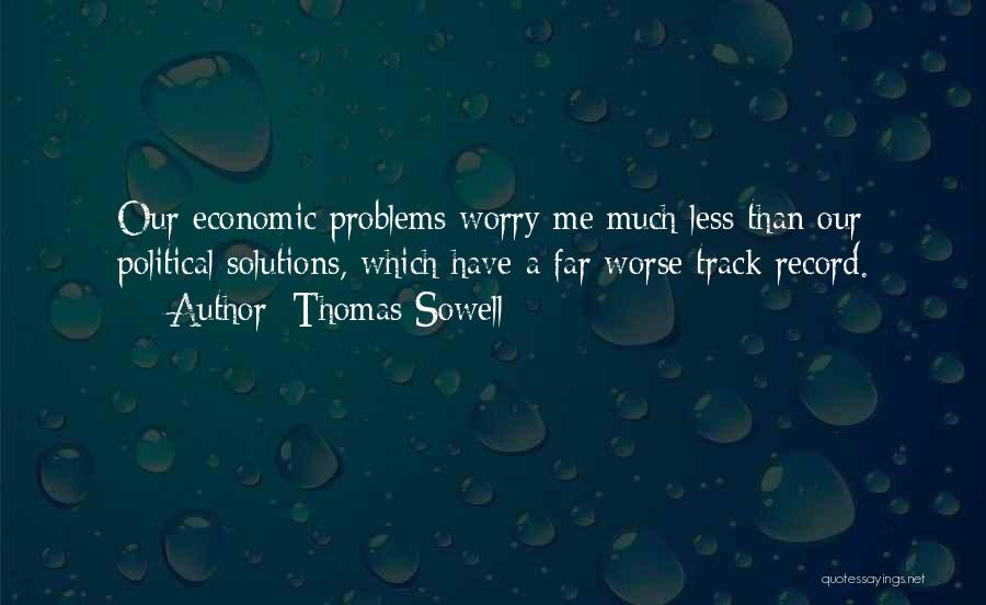 Problems Have Solutions Quotes By Thomas Sowell