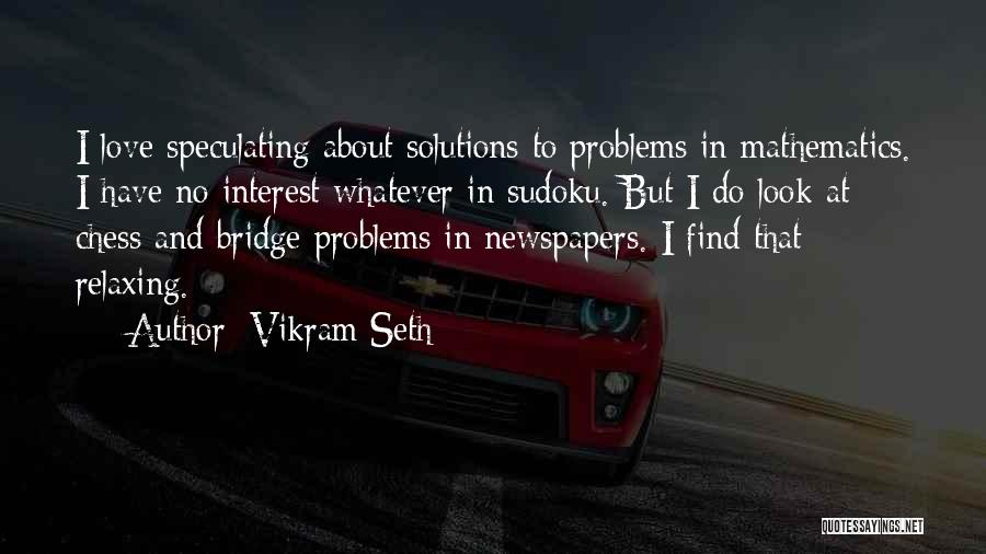 Problems Have Solutions Quotes By Vikram Seth