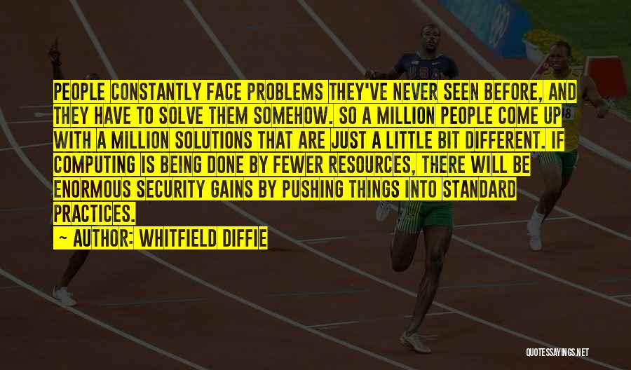 Problems Have Solutions Quotes By Whitfield Diffie