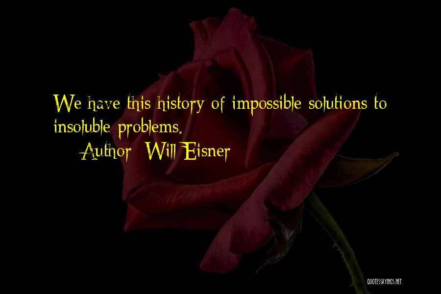 Problems Have Solutions Quotes By Will Eisner