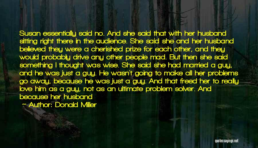 Problems In Married Life Quotes By Donald Miller