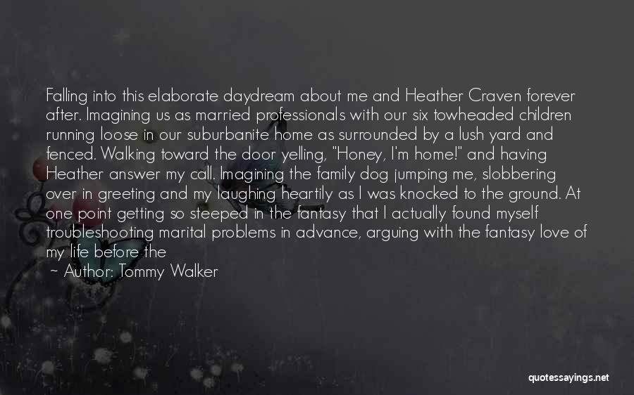Problems In Married Life Quotes By Tommy Walker