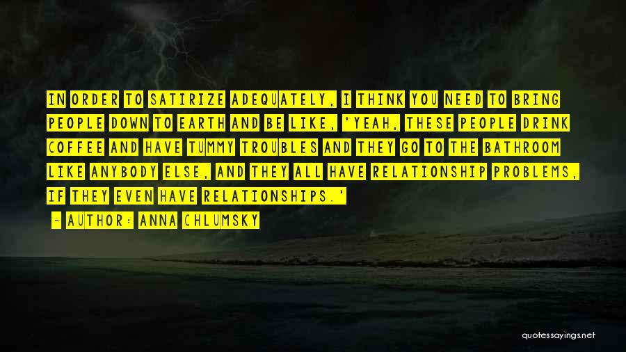 Problems In Relationships Quotes By Anna Chlumsky