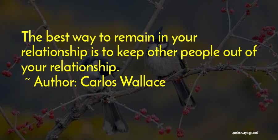 Problems In Relationships Quotes By Carlos Wallace
