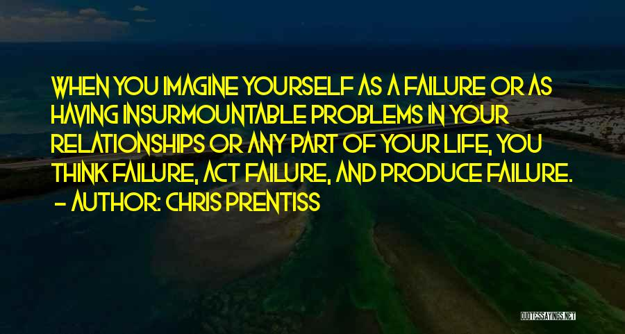 Problems In Relationships Quotes By Chris Prentiss