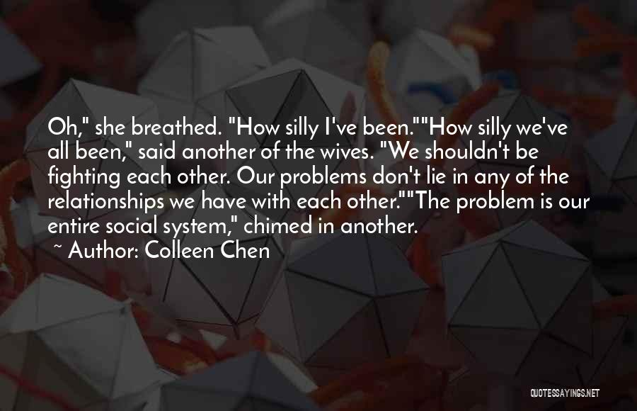Problems In Relationships Quotes By Colleen Chen