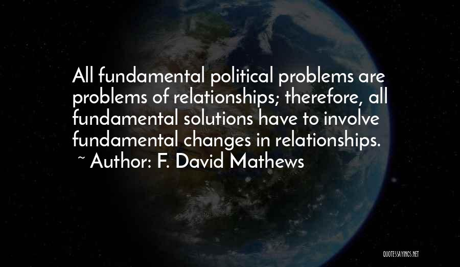 Problems In Relationships Quotes By F. David Mathews
