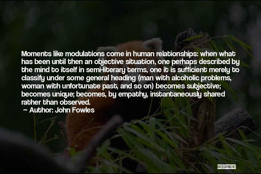 Problems In Relationships Quotes By John Fowles