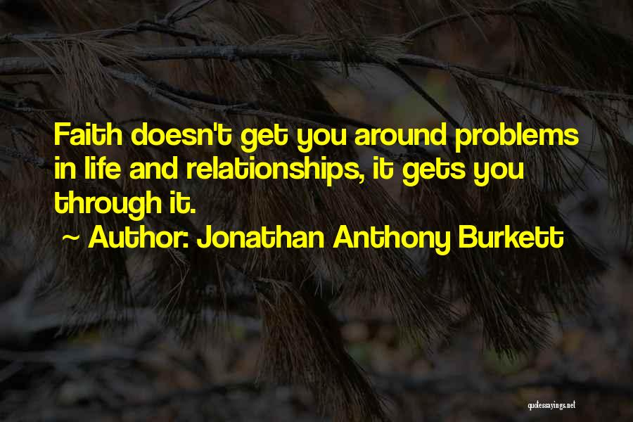 Problems In Relationships Quotes By Jonathan Anthony Burkett
