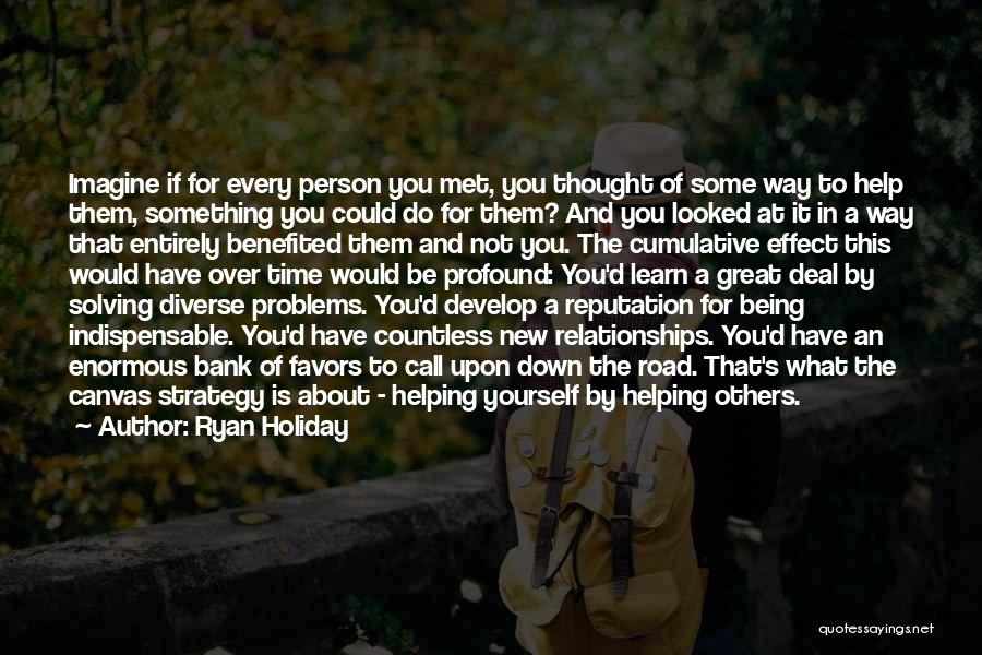 Problems In Relationships Quotes By Ryan Holiday