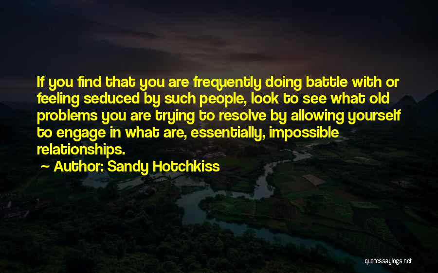 Problems In Relationships Quotes By Sandy Hotchkiss