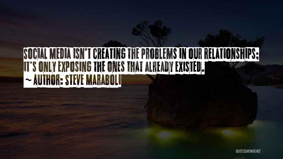 Problems In Relationships Quotes By Steve Maraboli