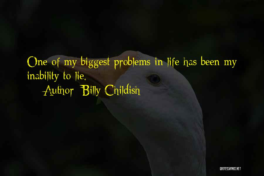 Problems Of Life Quotes By Billy Childish