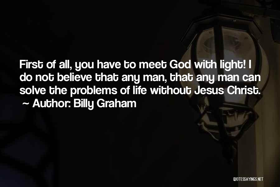 Problems Of Life Quotes By Billy Graham