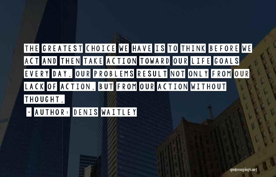 Problems Of Life Quotes By Denis Waitley