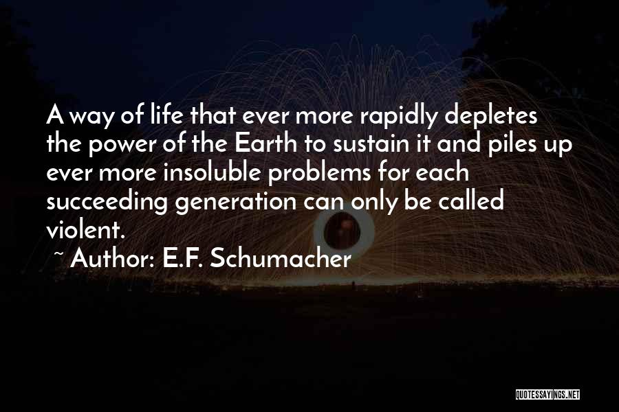 Problems Of Life Quotes By E.F. Schumacher