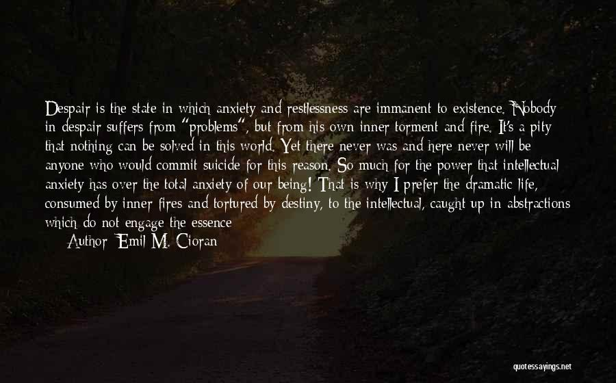 Problems Of Life Quotes By Emil M. Cioran