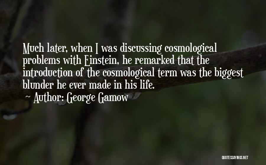 Problems Of Life Quotes By George Gamow